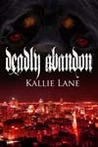 Deadly Abandon (Shadow Soldier #2)