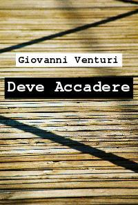 "Cover of ""Deve accadere (Italian edition)"""