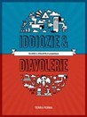 Iddiozie &amp; Diavolerie