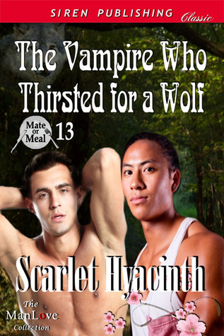 The Vampire Who Thirsted for a Wolf (Mate or Meal, # 13)