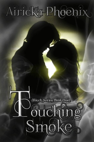 Touching Smoke (Touch Series, #1)