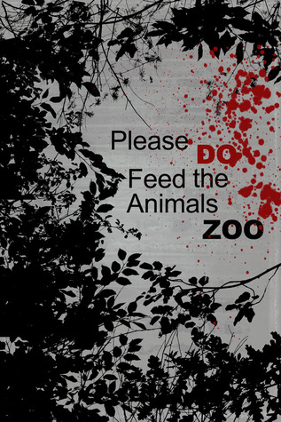 Please DO Feed the Animals ZOO, The