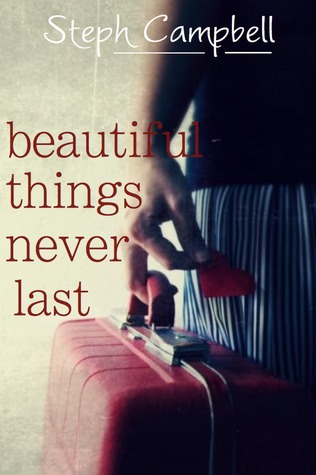 Beautiful Things Never Last