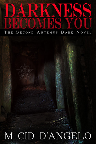 Darkness Becomes You (The Second Artemus Dark Novel)