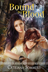 Bound by Blood (Arcanus, #2)