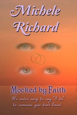 Mocked by Faith by Michele Richard
