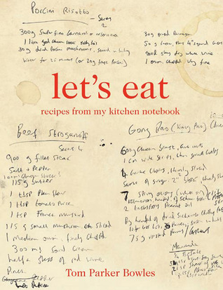 Let's Eat: Recipes from My Kitchen Notebook