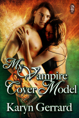Review: My Vampire Cover Model by Karyn Gerrard