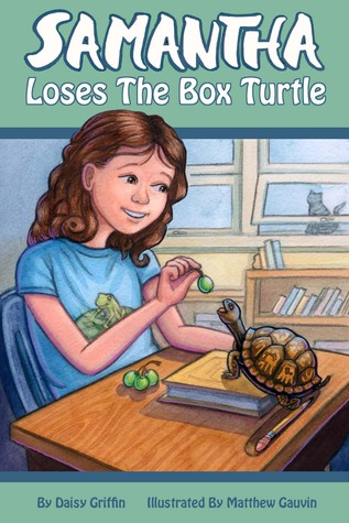 Samantha Loses the Box Turtle by Daisy Griffin