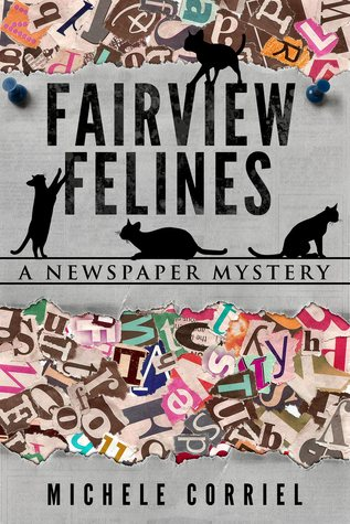 Book Review: Fairview Felines ( A Newspaper Mystery #1)  by Michele Corriel