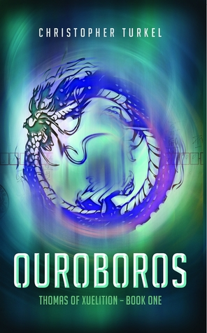Ouroboros (Thomas of Xuelition Book One)