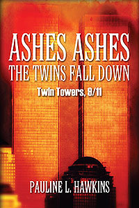 Ashes Ashes The Twins Fall Down by Pauline L. Hawkins