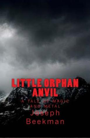 Little Orphan Anvil (Little Orphan Anvil, #1)