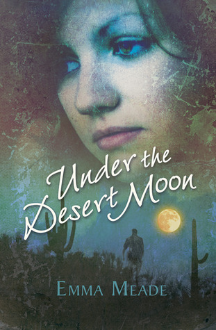 Under the Desert Moon by Emma Meade