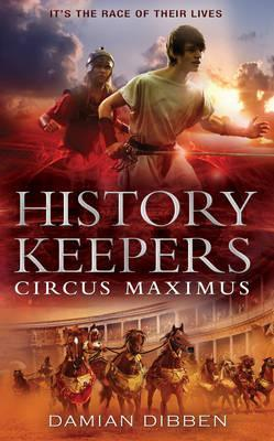 The History Keepers: Circus Maximus (The History Keepers, #2)