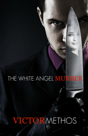 The White Angel Murder by Victor Methos
