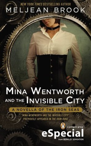 Quickie Review: Mina Wentworth and the Invisible City by Meljean Brook