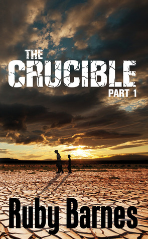 The Crucible by Ruby Barnes