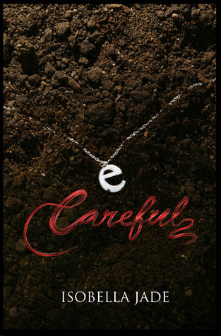 Careful (The Careful, Quiet, Invisible Series, #1)