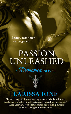 Passion Unleahsed by Larissa Ione