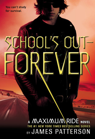 School's Out&#8212;Forever (Maximum Ride, #2)