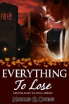 Everything to Lose (Moonlight Dating Series #2)