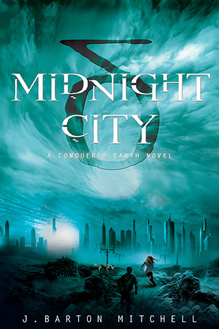 Midnight City (The Conquered Earth, #1)