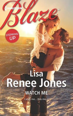 Watch Me (Stepping Up Trilogy, #1)