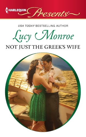 Not Just the Greek's Wife by Lucy Monroe