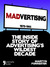 Madvertising: 1975-1985, the inside story of advertising wildest decade