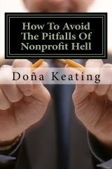 How To Avoid The Pitfalls Of Nonprofit Hell by Doña Keating