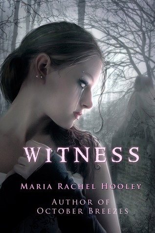 Witness by Maria Rachel Hooley