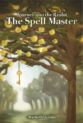 The Spell Master by Markelle Grabo