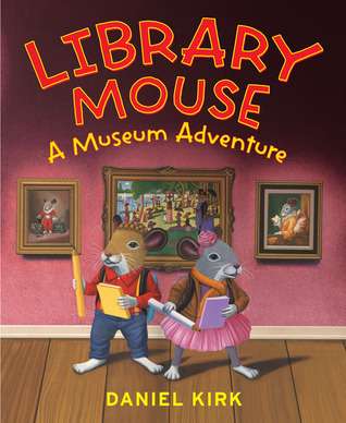 Library Mouse: A Museum Adventure (Library Mouse #4)