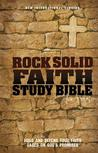 Rock Solid Faith Study Bible for Teens-NIV: Build and Defend Your Faith Based on God's Promises