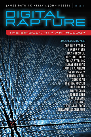 Digital Rapture: The Singularity Anthology