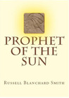 Prophet Of The Sun