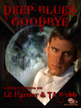 Deep Blues Goodbye (Altered States, Book 1)