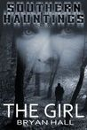The Girl (The Southern Hauntings Saga)