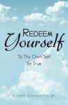 Redeem Yourself to Thy Own Self be True