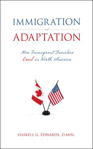 Immigration and Adaptation: How Immigrant Families Excel in North America