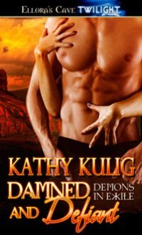 Damned and Defiant (Demons in Exile, #3)