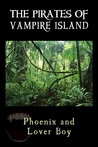 The Pirates of Vampire Island, A Paranormal Romantic Thriller (Steamy Voyages #1)