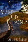 Make Old Bones (Clarice Campion and Miss Letty Series) #1