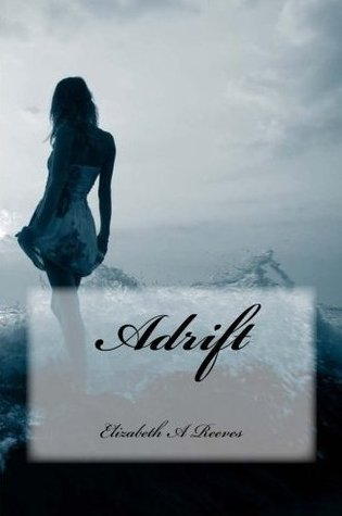 Adrift by Elizabeth A. Reeves