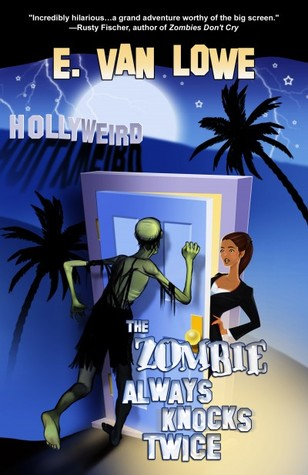 The Zombie Always Knocks Twice (Hollyweird, #1)