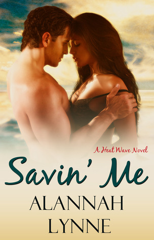 Savin' Me (Heat Wave, #1)