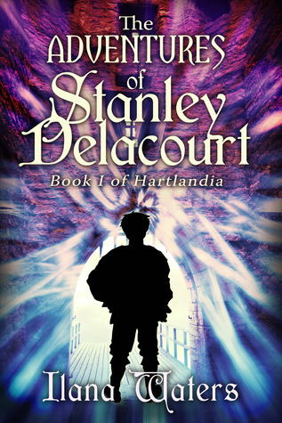 The Adventures of Stanley Delacourt (Hartlandia, #1)