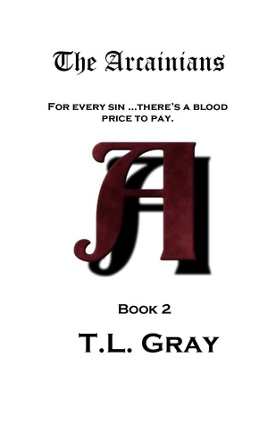 The Arcainians by T.L. Gray