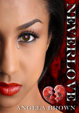NEVERLOVE by Angela     Brown